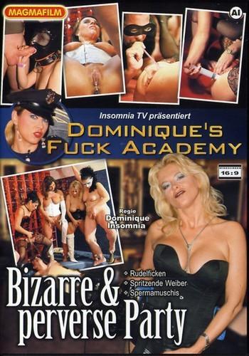 Dominiques Fuck Academy Bizarre Und Perverse Party