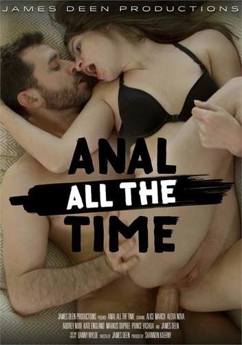 Anal All The Time  - Alice March, Kate England, Alexa Nova, Audrey Noir, James Deen, Prince Yahshua, Markus Dupree (James)