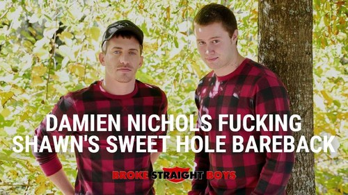 Damien Nichols Fucking Shawn's Sweet Hole Bareback -  (BrokeStraightBoys.com-2018)
