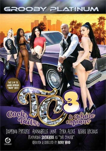 TC3: Cock, Tails, amp Whore Moans  - Domino Presley, Annabelle Lane, Tyra Alice, Nikki Vicious, Soldier Boi (Grooby-2018)