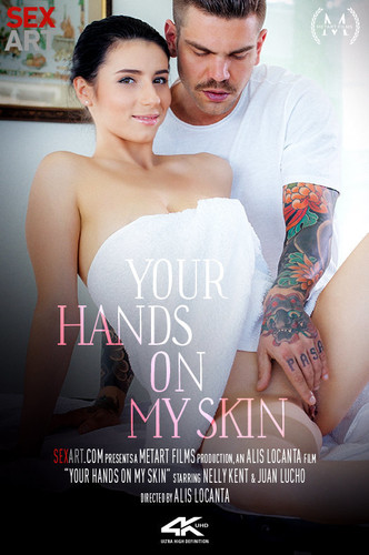 Sex Art - Nelly Kent (Your Hands On My Skin)