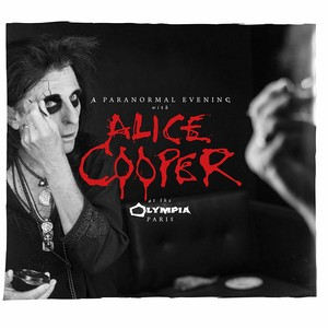 Alice Cooper - A Paranormal Evening At The Olympia Paris [Live] (2018)