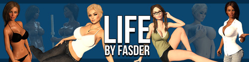 Fasder - Life - Version 0.08.03 + Compressed Version + Walkthrough