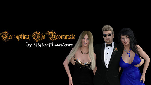 MisterPhantom - Corrupting The Roommate - Version 0.1