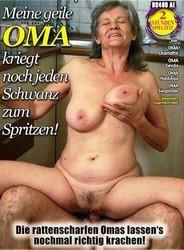 8s2nmoahnnf6 - Meine geile Oma kriegt noch jeden Schwanz zum Spritzen