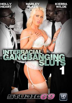 Interracial Gangbanging Sluts 1 (2017)
