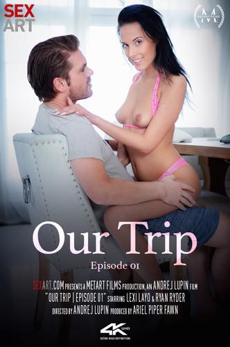 Sex Art - Lexi Layo (Our Trip Episode 1)