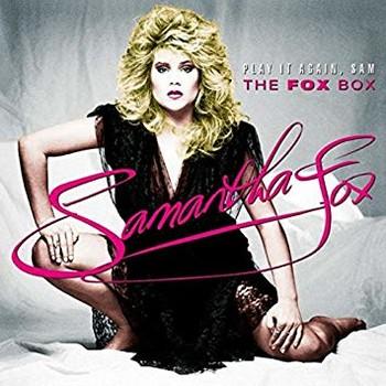 Samantha Fox – Play It Again, Sam: The Fox Box (2017)