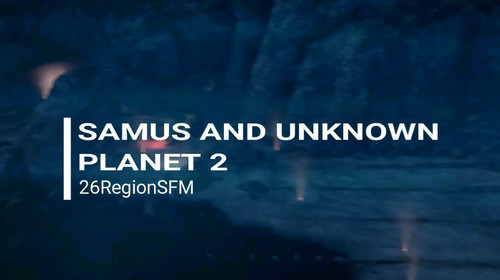 26RegionSFM - Samus and Unknown Planet 2